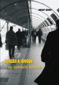 Arany János: Utazás a jövőbe (Ad Librum Kiadó)