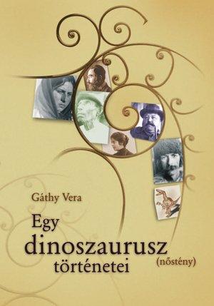 Gáthy Vera: Egy dinoszaurusz (nőstény) történetei