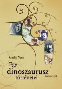 Gáthy Vera: Egy dinoszaurusz történetei (Ad Librum Kiadó)