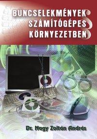 Nagy Zoltán András: Bűncselekmények számítógépes környezetben