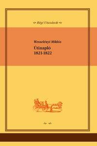 Wesselényi Miklós: Útinapló, 1821-1822 (Ad Librum Kiadó)