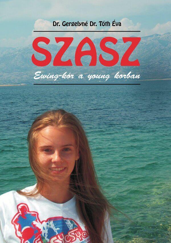 Gergelyné Tóth Éva: SZASZ - Ewing-kór a young korban. Ad Librum, 2009.