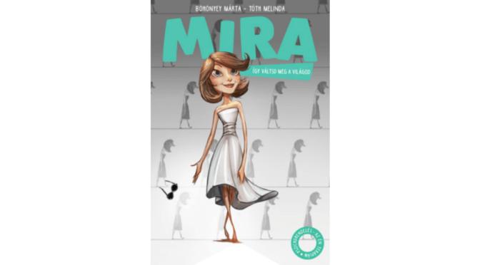 Megjelent a Mira ‒ így váltsd meg a világod!