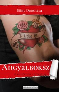 Büky Dorottya: Angyalboksz (Ad Librum Riportkönyvek, 2017)