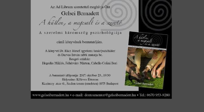 Meghívó – Gelsei Bernadett: A hűtlen, a megcsalt és a szerető